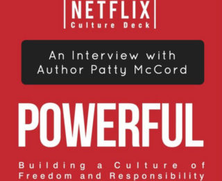 How to Build a Powerful Company with Patty McCord [Interview]