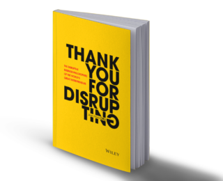 TBWA Chairman Jean-Marie Dru Profiles The World's Most Disruptive Entrepreneurs In His Latest Book: Thank You For Disrupting