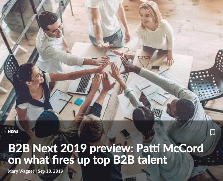 B2B Next 2019 preview: Patti McCord on what fires up top B2B talent